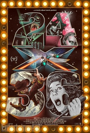 24×36: A Movie About Movie Posters – A Talk with Director Kevin Burke!!!